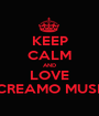KEEP CALM AND LOVE SCREAMO MUSIC - Personalised Poster A1 size