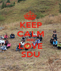 KEEP CALM AND LOVE SDU - Personalised Poster A1 size
