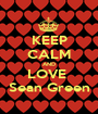 KEEP CALM AND LOVE  Sean Green - Personalised Poster A1 size