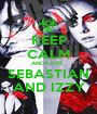 KEEP CALM AND LOVE   SEBASTIAN AND IZZY - Personalised Poster A1 size