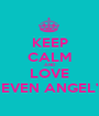 KEEP CALM AND LOVE SEVEN ANGEL'S - Personalised Poster A1 size