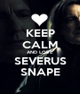 KEEP CALM AND LOVE  SEVERUS SNAPE - Personalised Poster A1 size