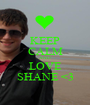 KEEP CALM AND LOVE SHANE <3 - Personalised Poster A1 size