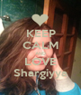 KEEP CALM AND LOVE Shargiyya - Personalised Poster A1 size