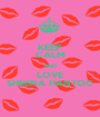 KEEP CALM AND LOVE SHEENA HANTOC - Personalised Poster A1 size