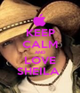 KEEP CALM AND LOVE SHEILA  - Personalised Poster A1 size