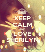 KEEP CALM AND LOVE SHERILYN - Personalised Poster A1 size