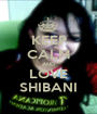 KEEP CALM AND LOVE SHIBANI - Personalised Poster A1 size