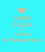 KEEP CALM AND Love Si Robertson - Personalised Poster A1 size