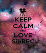 KEEP CALM AND LOVE SibREC - Personalised Poster A1 size
