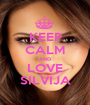KEEP CALM AND LOVE SILVIJA - Personalised Poster A1 size