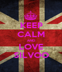 KEEP CALM AND LOVE SILVOO - Personalised Poster A1 size