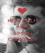 KEEP CALM AND LOVE SIMON COWELL!!! - Personalised Poster A1 size