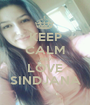 KEEP CALM AND LOVE SINDJANA - Personalised Poster A1 size