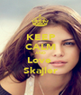 KEEP CALM AND Love  Skajler - Personalised Poster A1 size