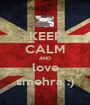 KEEP CALM AND love smehra :) - Personalised Poster A1 size