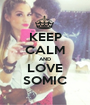 KEEP CALM AND LOVE SOMIC - Personalised Poster A1 size