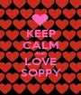KEEP CALM AND LOVE SOPPY - Personalised Poster A1 size