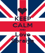 KEEP CALM AND Love Soraiya - Personalised Poster A1 size