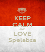 KEEP CALM AND LOVE Spelabsa - Personalised Poster A1 size