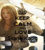 KEEP CALM AND LOVE Stana Katic - Personalised Poster A1 size
