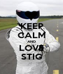 KEEP CALM AND LOVE STIG - Personalised Poster A1 size