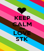 KEEP CALM AND LOVE STK - Personalised Poster A1 size