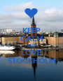 KEEP CALM AND LOVE STOCKHOLM - Personalised Poster A1 size