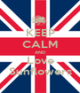 KEEP CALM AND Love Sunflowers - Personalised Poster A1 size