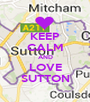 KEEP CALM AND LOVE SUTTON - Personalised Poster A1 size