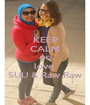 KEEP CALM AND love  SUU & Raw Raw - Personalised Poster A1 size