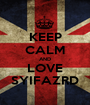 KEEP CALM AND LOVE SYIFAZRD - Personalised Poster A1 size