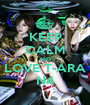 KEEP CALM AND LOVE T-ARA N4 - Personalised Poster A1 size