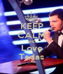 KEEP CALM AND Love Tadas - Personalised Poster A1 size