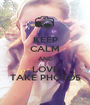 KEEP CALM AND LOVE TAKE PHOTOS - Personalised Poster A1 size