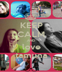KEEP CALM AND love tamuna - Personalised Poster A1 size