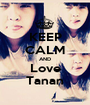 KEEP CALM AND Love Tanan - Personalised Poster A1 size