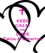 KEEP CALM AND LOVE Tania & Caterina - Personalised Poster A1 size