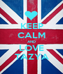 KEEP CALM AND LOVE TAZYA - Personalised Poster A1 size