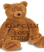 KEEP CALM AND LOVE TEDDYS - Personalised Poster A1 size