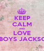KEEP CALM AND LOVE TFBOYS JACKSON  - Personalised Poster A1 size