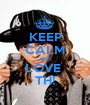 KEEP CALM AND LOVE  TH! - Personalised Poster A1 size