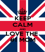 KEEP CALM AND LOVE THE  #1 MOM - Personalised Poster A1 size