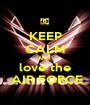KEEP CALM AND  love the  AIR FORCE - Personalised Poster A1 size