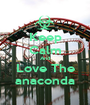 Keep Calm And Love The anaconda - Personalised Poster A1 size