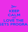 KEEP CALM AND LOVE THE  ASETS PROGRAM  - Personalised Poster A1 size