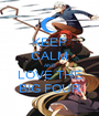 KEEP CALM AND LOVE THE BIG FOUR - Personalised Poster A1 size