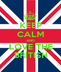 KEEP CALM AND LOVE THE BRITISH - Personalised Poster A1 size