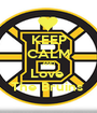 KEEP CALM AND Love  The Bruins  - Personalised Poster A1 size