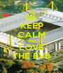 KEEP CALM AND LOVE THE BVB - Personalised Poster A1 size